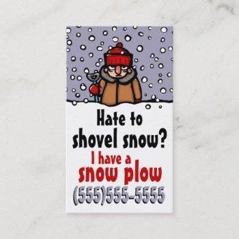 hate to shovel snow. snow plow business business card