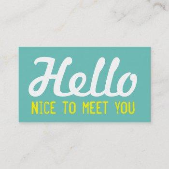 """""""hello nice to meet you"""" teal grunge font business card"""