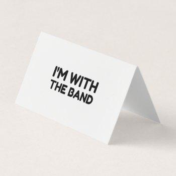 i'm with the band business card