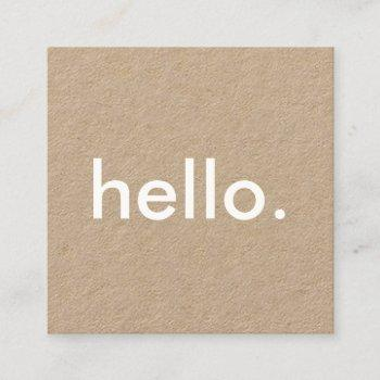 minimalist rustic kraft hello square business card