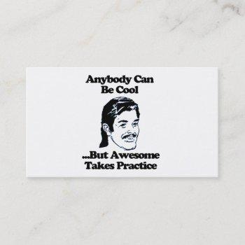 mullet, anybody can be cool but awesome... business card