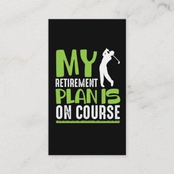 retirement plan is on course retired golf player business card