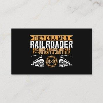 they call me a rail roader because badass mom t-sh calling card